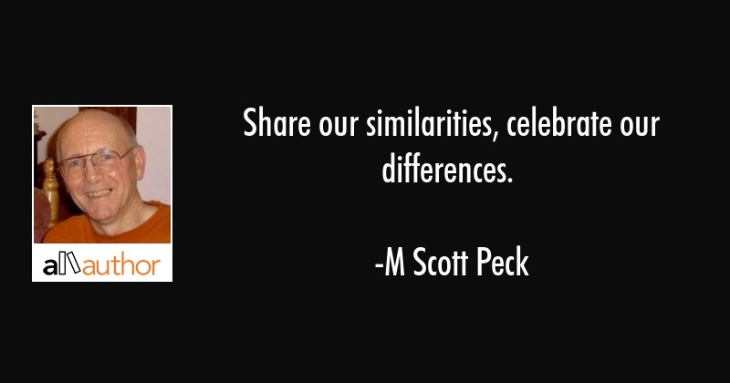Share Our Similarities Celebrate Our Quote