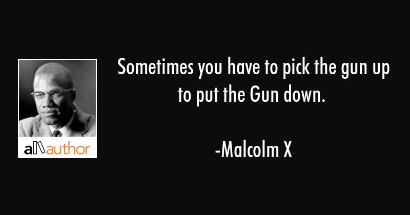Sometimes You Have To Pick The Gun Up To Put Quote