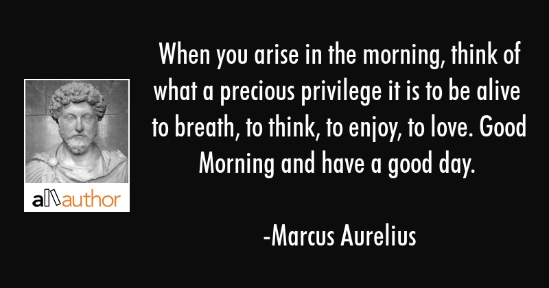 When You Arise In The Morning Think Of What Quote