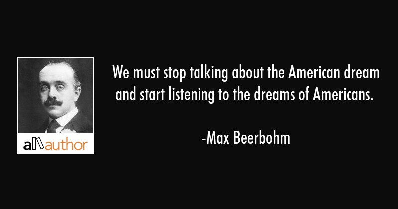 We Must Stop Talking About The American Quote Best Quotes About The American Dream