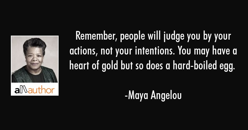 Remember People Will Judge You By Your Quote