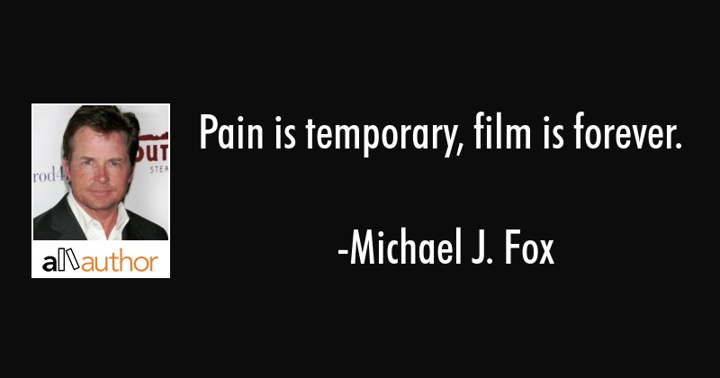 Pain Is Temporary Film Is Forever Quote