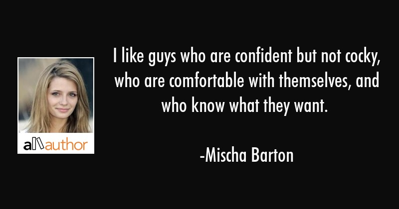 I Like Guys Who Are Confident But Not Cocky Quote
