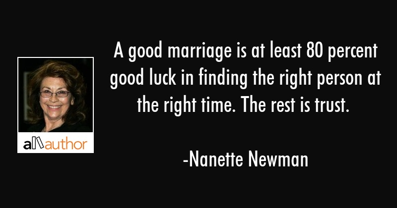 A Good Marriage Is At Least 80 Percent Good Quote
