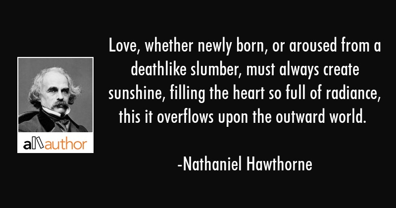Love Whether Newly Born Or Aroused From A Quote