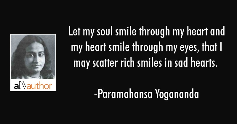 Let My Soul Smile Through My Heart And My Quote