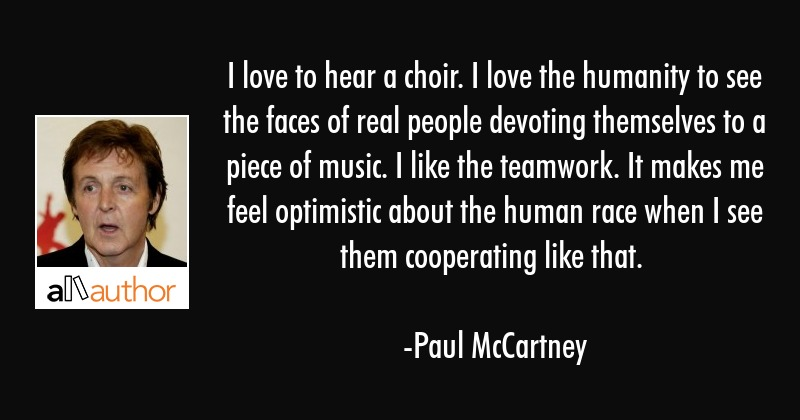 I Love To Hear A Choir I Love The Humanity Quote