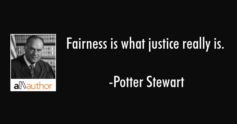 Fairness Is What Justice Really Is Quote