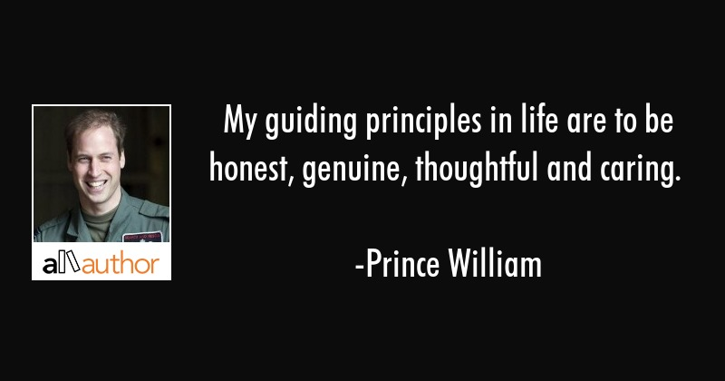 My Guiding Principles In Life Are To Be Quote
