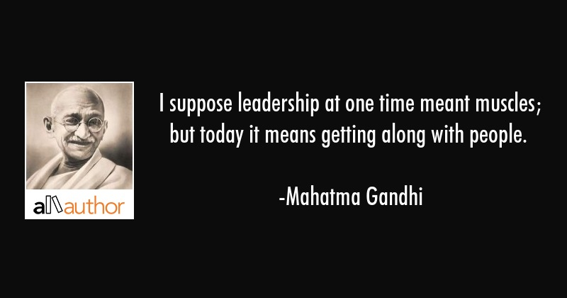 I Suppose Leadership At One Time Meant...