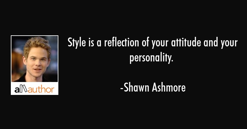 Style Is A Reflection Of Your Attitude And Quote