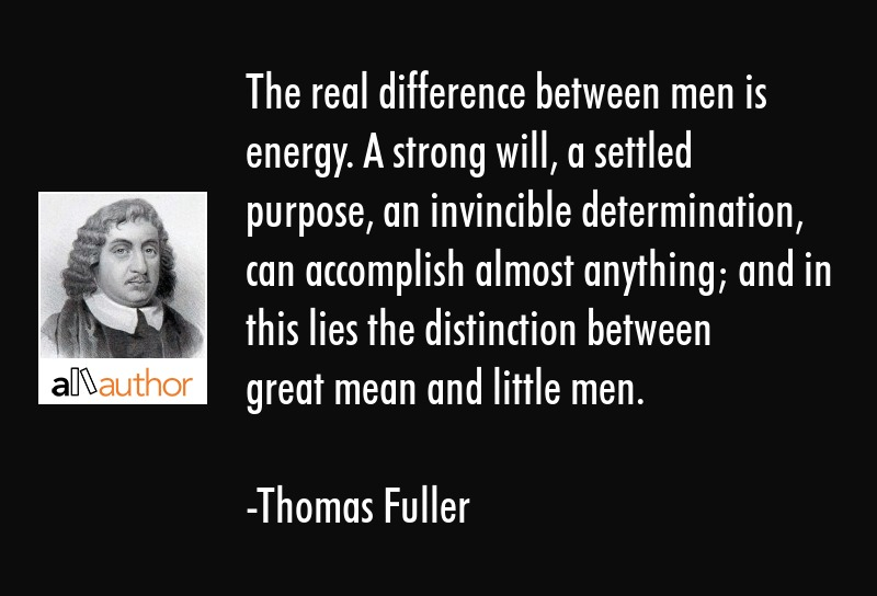 The Real Difference Between Men Is Energy A Quote