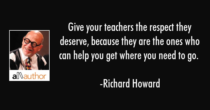 Give Your Teachers The Respect They Deserve Quote