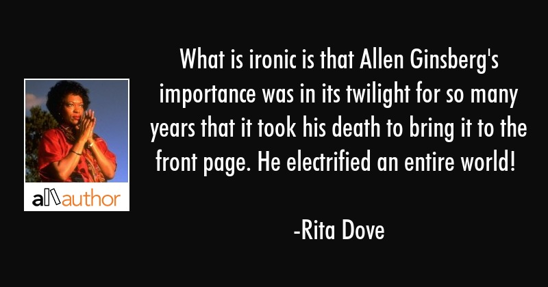 What is ironic is that Allen Ginsberg\