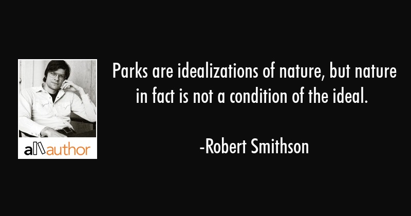 Parks Are Idealizations Of Nature But Quote