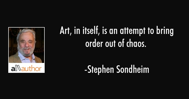 Citation Nietzsche Chaos : Art in itself is an attempt to bring order quote