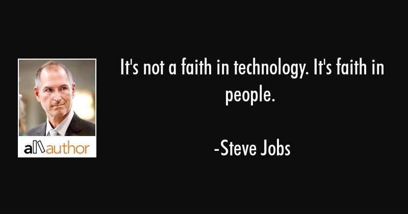 It's not a faith in technology. It's faith   Quote