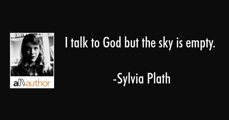 I Talk To God But The Sky Is Empty Quote