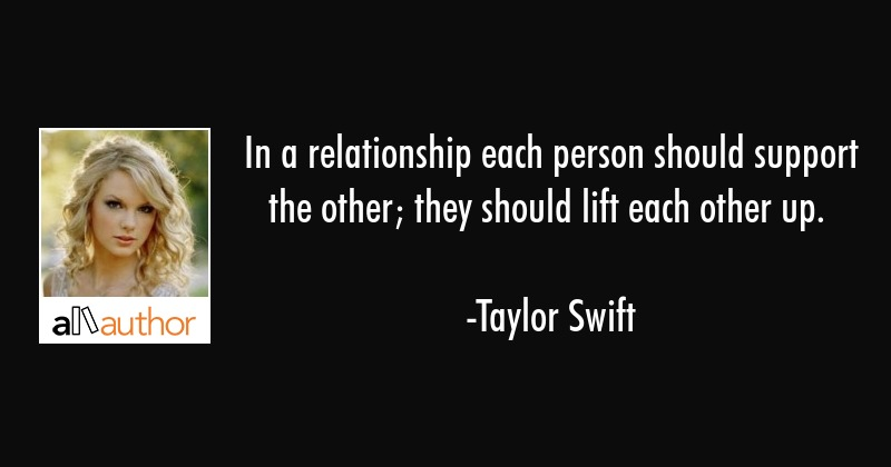 In A Relationship Each Person Should Support Quote