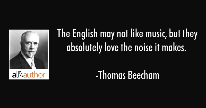 The English May Not Like Music But They Quote