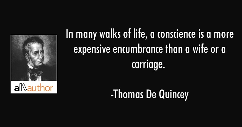 In Many Walks Of Life A Conscience Is A Quote