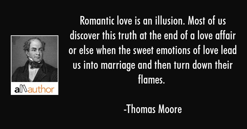 Romantic Love Is An Illusion Most Of Us Quote
