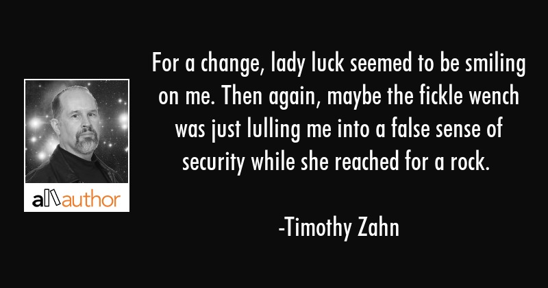 For A Change Lady Luck Seemed To Be Smiling Quote