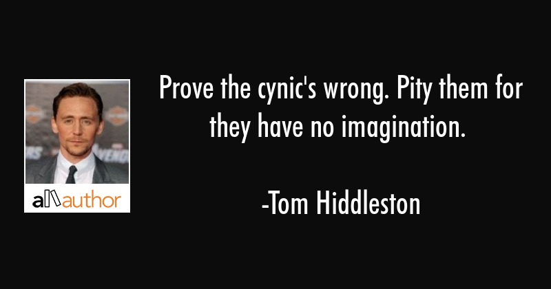 Prove the cynic\