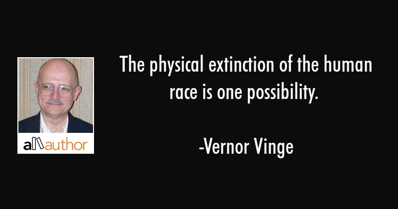 The Physical Extinction Of The Human Race Is Quote
