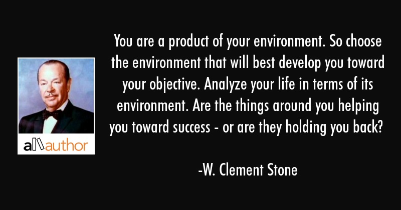 You Are A Product Of Your Environment So Quote