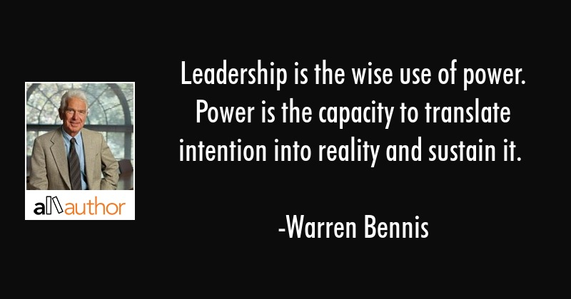 Leadership Is The Wise Use Of Power Power Quote