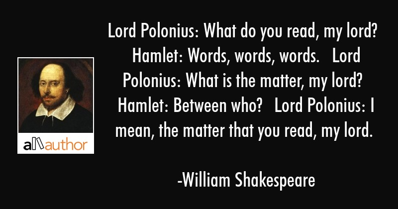 Lord Polonius What Do You Read My Lord Quote