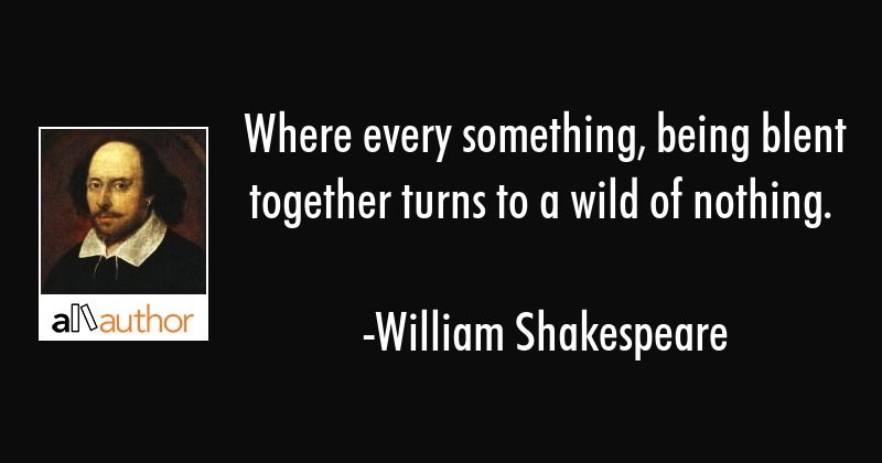Where Every Something Being Blent Together Quote