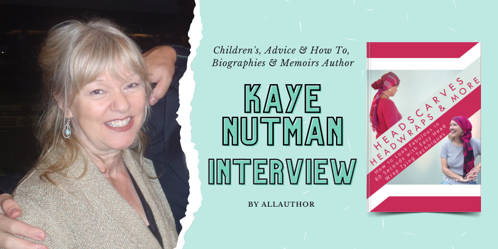 Kaye Nutman latest interview by AllAuthor